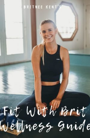 Fit With Brit Wellness Guide